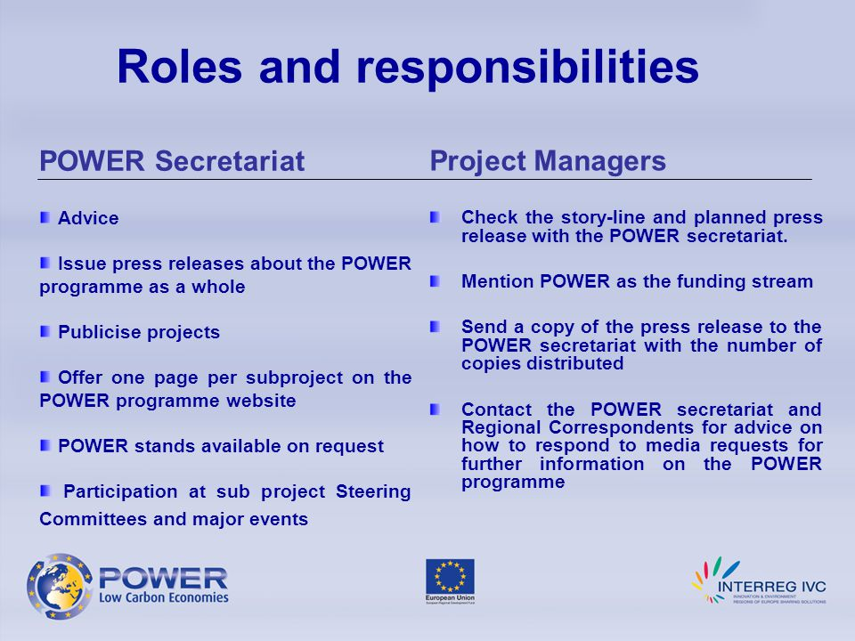 Roles and responsibilities Project Managers Check the story-line and planned press release with the POWER secretariat.