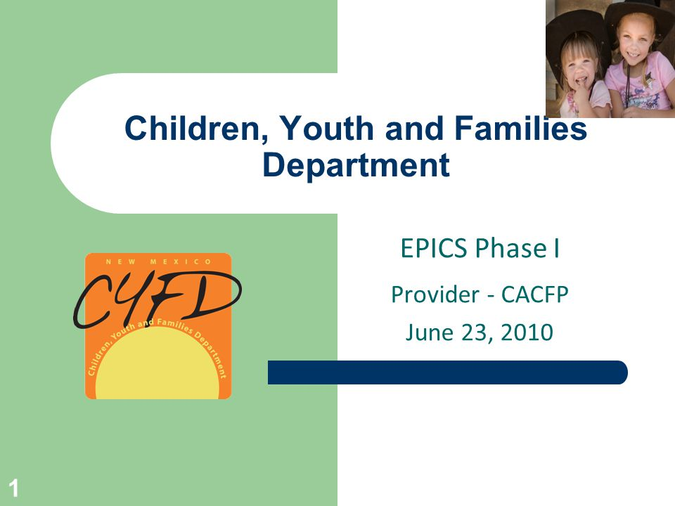 Children, Youth and Families Department EPICS Phase I Provider - CACFP June 23,