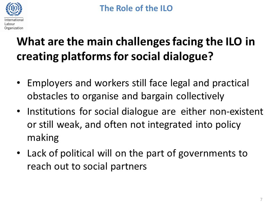 What are the main challenges facing the ILO in creating platforms for social dialogue.