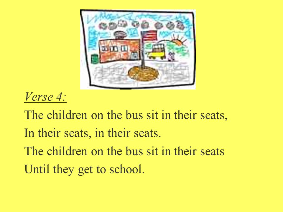 Verse 4: The children on the bus sit in their seats, In their seats, in their seats.