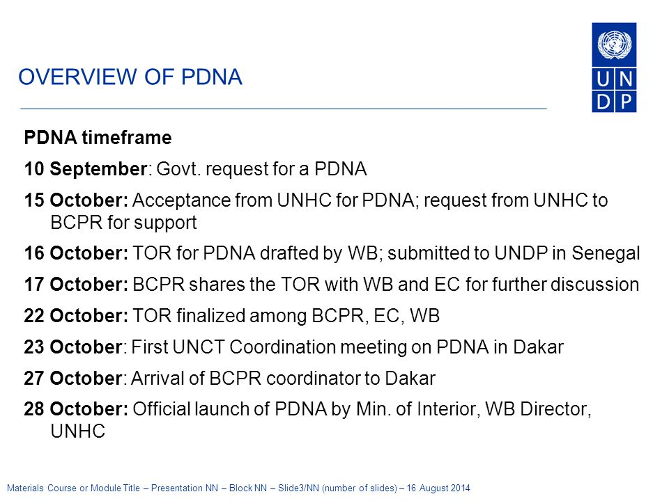 Materials Course or Module Title – Presentation NN – Block NN – Slide3/NN (number of slides) – 16 August 2014 OVERVIEW OF PDNA PDNA timeframe 10 September: Govt.