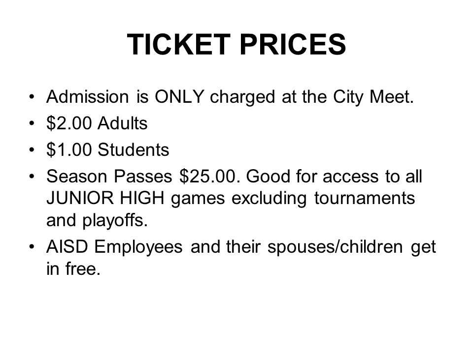 TICKET PRICES Admission is ONLY charged at the City Meet.