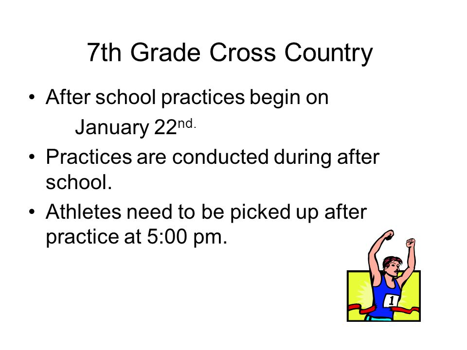 After school practices begin on January 22 nd. Practices are conducted during after school.