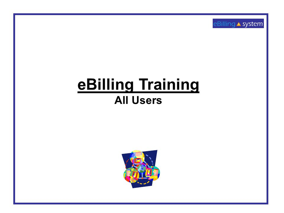 eBilling Training All Users