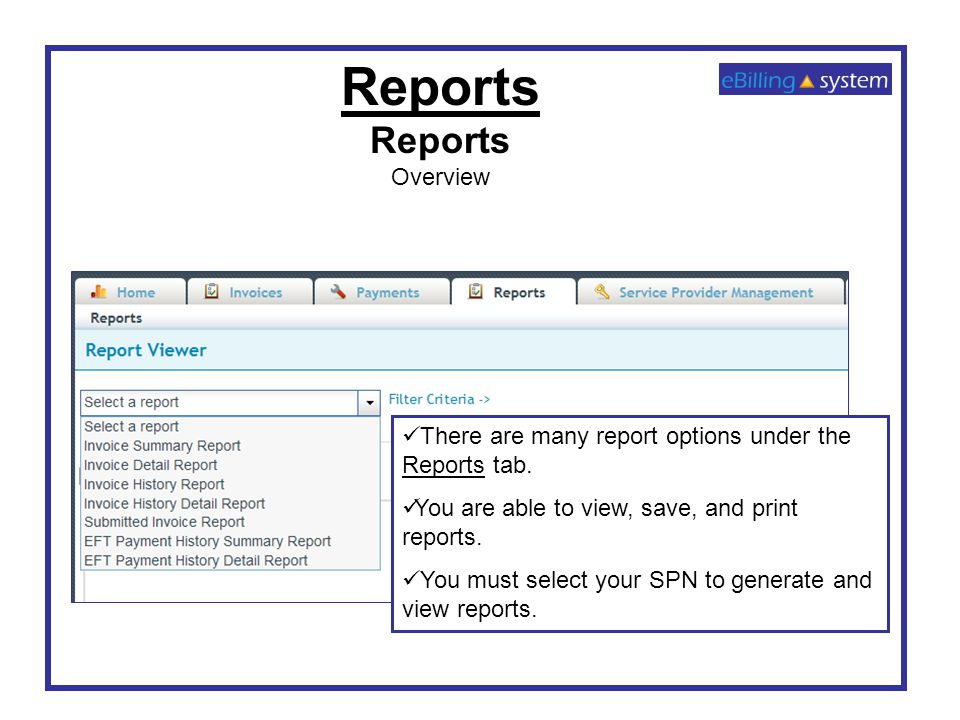 Reports Overview There are many report options under the Reports tab.
