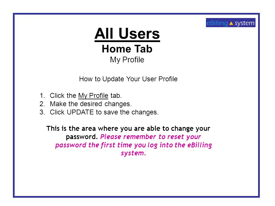 How to Update Your User Profile 1.Click the My Profile tab.