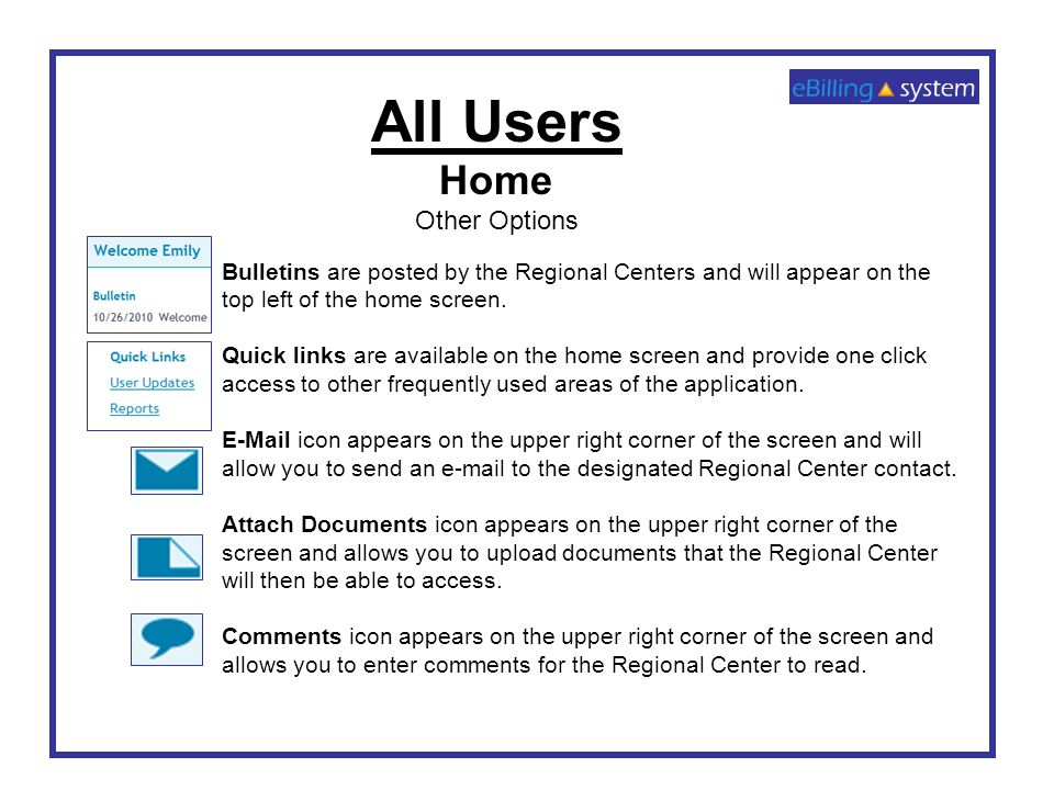 Bulletins are posted by the Regional Centers and will appear on the top left of the home screen.