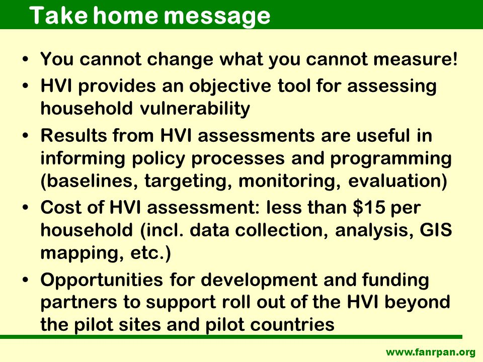 Take home message You cannot change what you cannot measure.