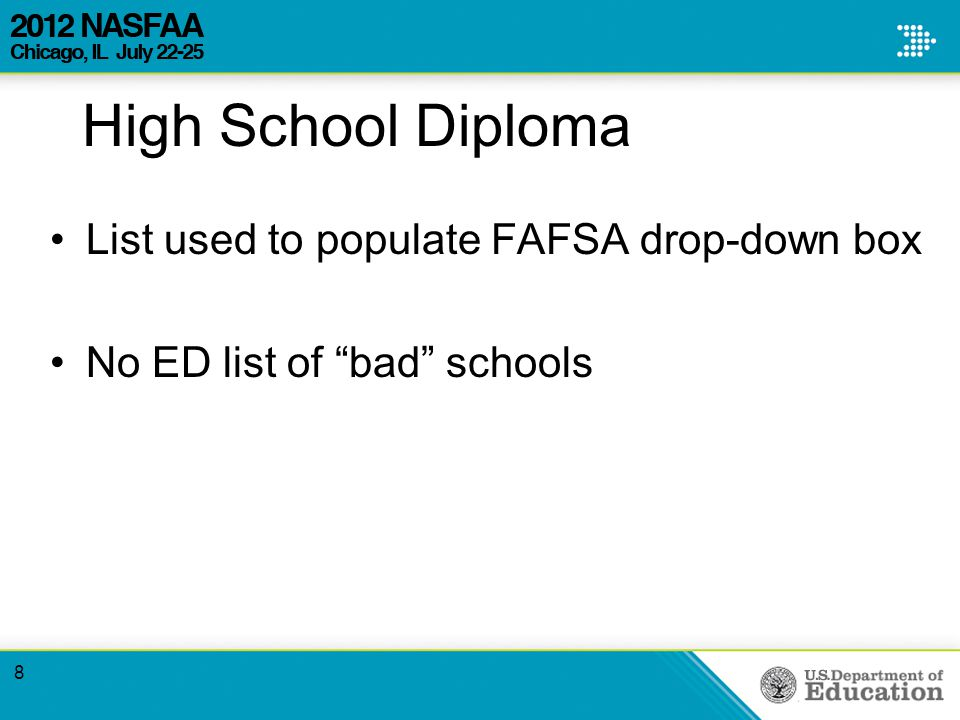 High School Diploma List used to populate FAFSA drop-down box No ED list of bad schools 8