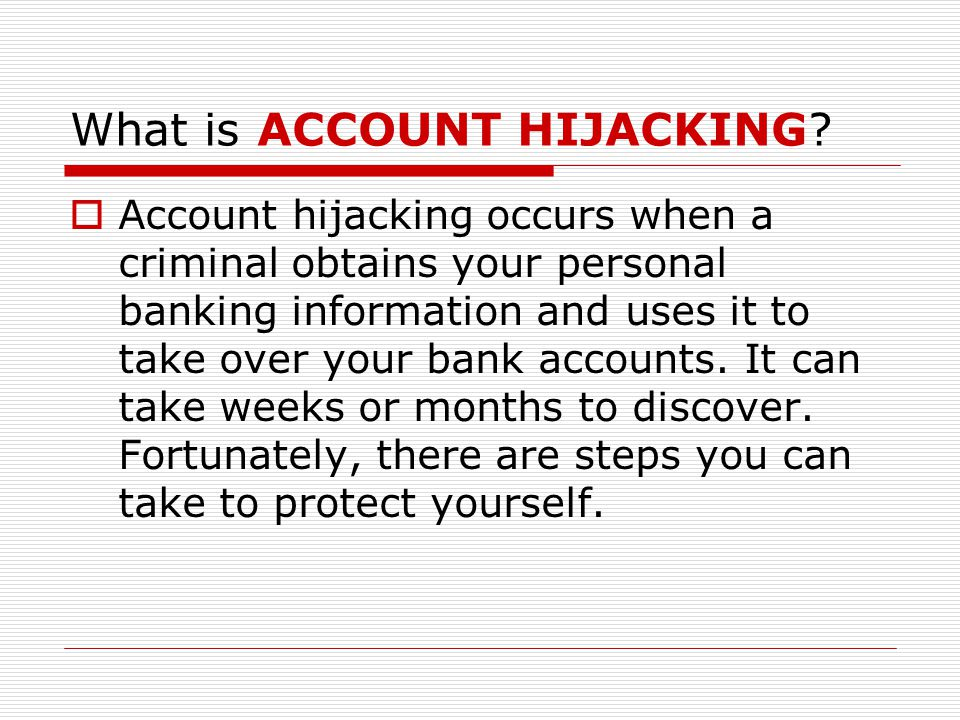 What is ACCOUNT HIJACKING.