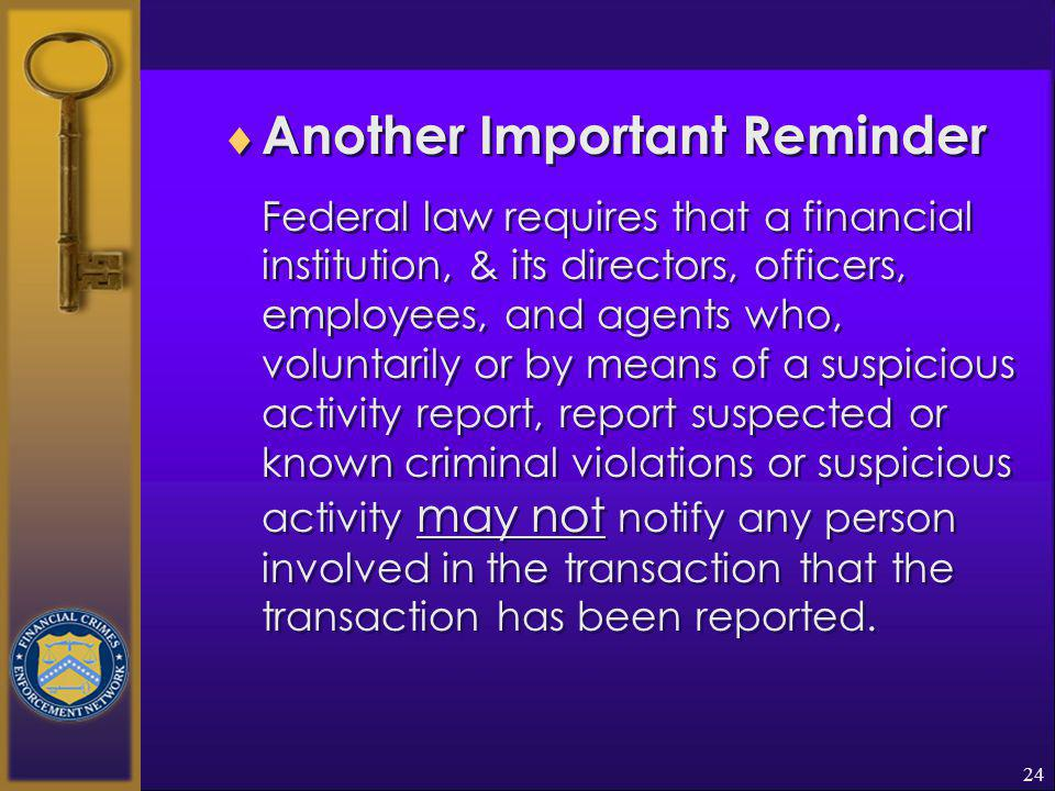 23 Financial institution shall retain for 5 years from the date of the filing:  A copy of any SAR filed; and  The original or business record of any supporting documentation; and  Make all supporting documentation available to FinCEN & any appropriate law enforcement agencies or regulatory authorities  A copy of any SAR filed; and  The original or business record of any supporting documentation; and  Make all supporting documentation available to FinCEN & any appropriate law enforcement agencies or regulatory authorities