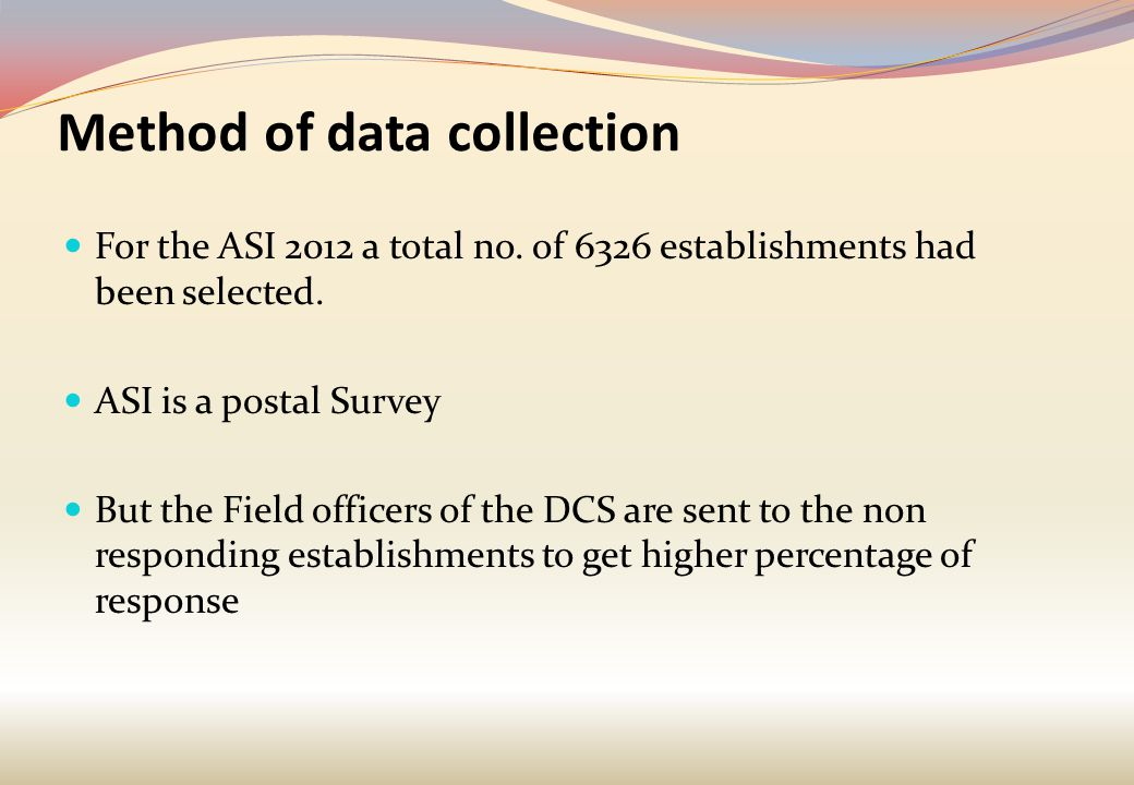 Method of data collection For the ASI 2012 a total no.
