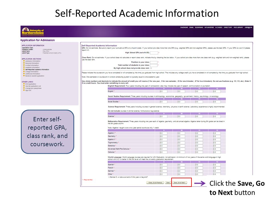 Self-Reported Academic Information Enter self- reported GPA, class rank, and coursework.