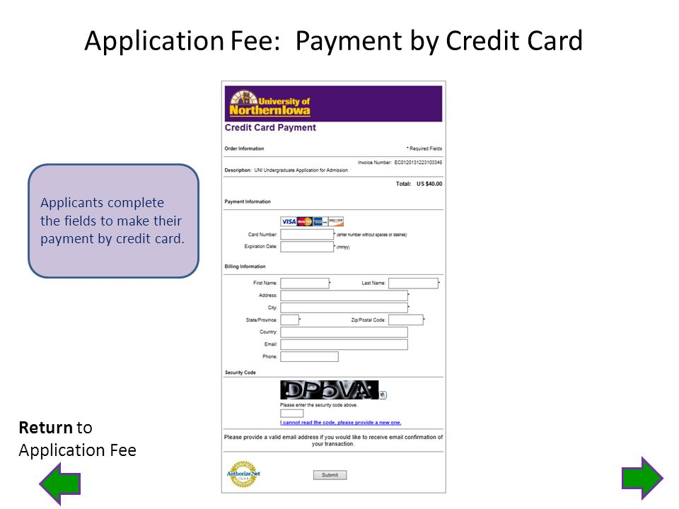 Application Fee: Payment by Credit Card Applicants complete the fields to make their payment by credit card.