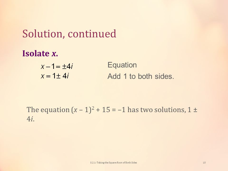 Solution, continued Simplify the square root.