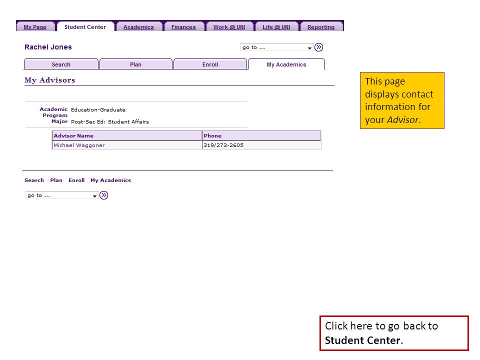 This page displays contact information for your Advisor. Click here to go back to Student Center.