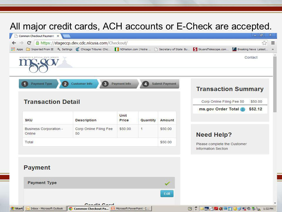 All major credit cards, ACH accounts or E-Check are accepted.