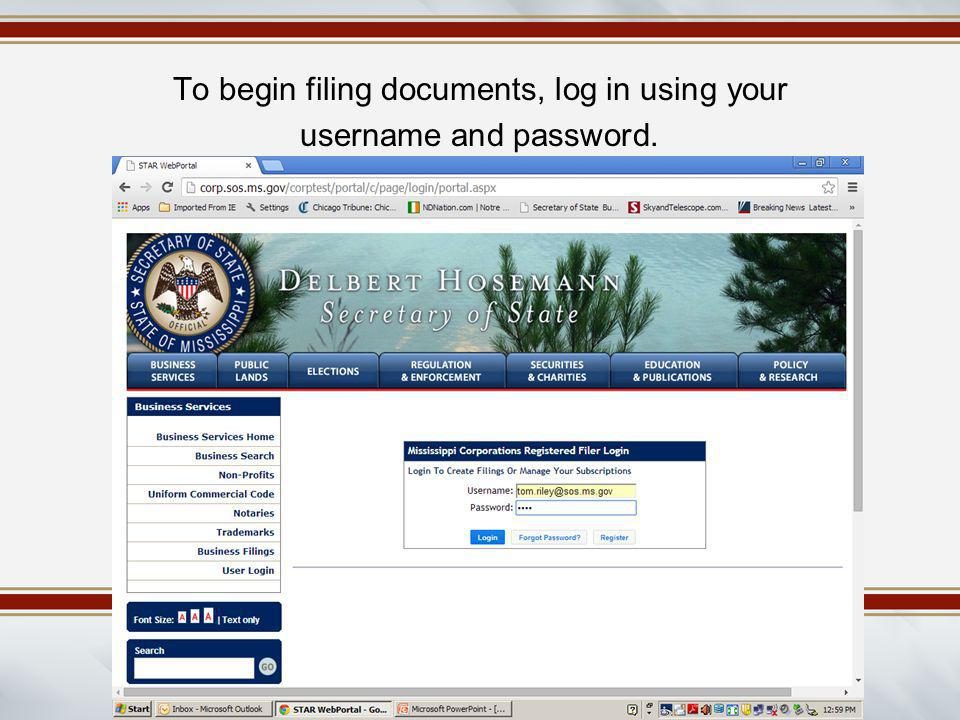 To begin filing documents, log in using your username and password.
