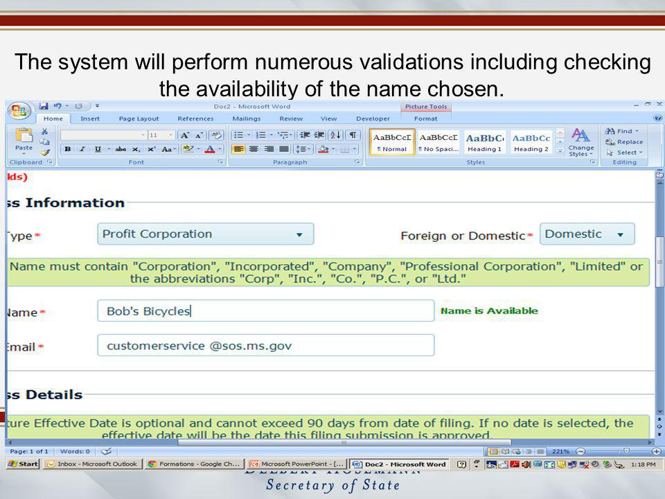 The system will perform numerous validations including checking the availability of the name chosen.