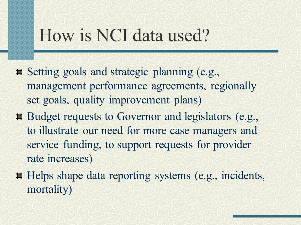 How is NCI data used.