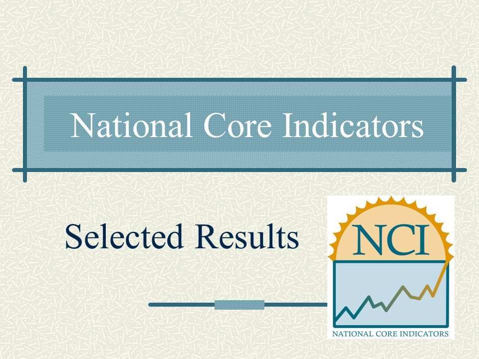 National Core Indicators Selected Results