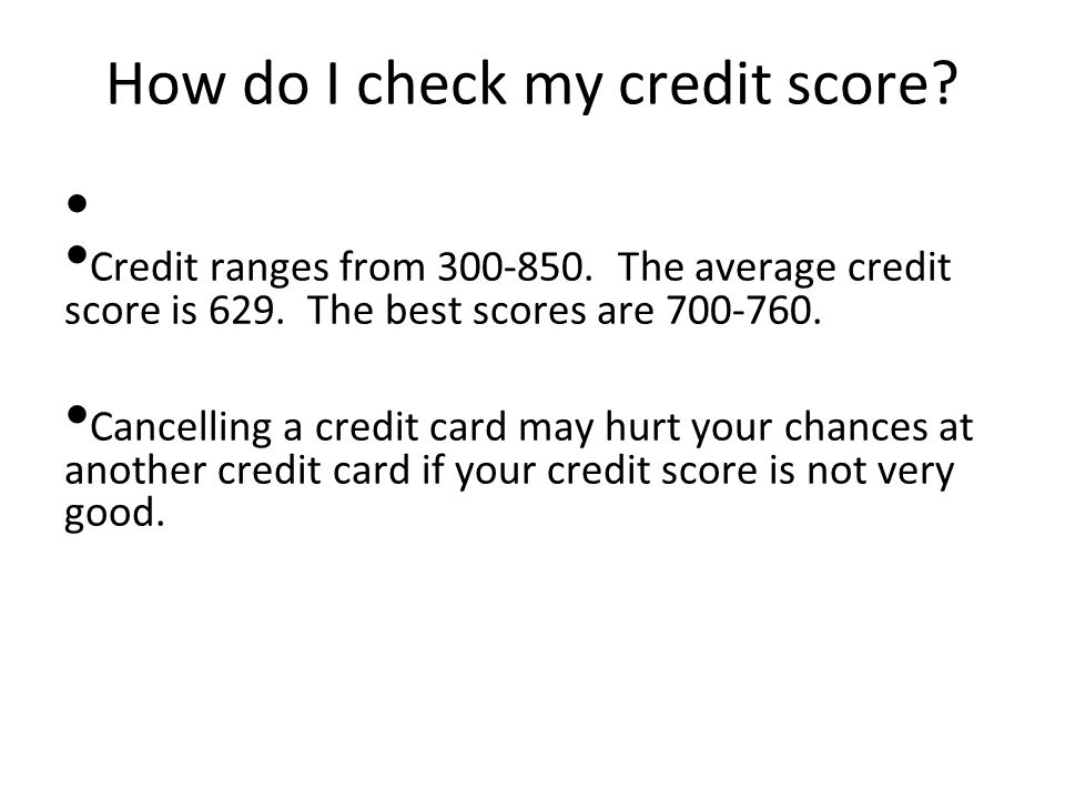 How do I check my credit score. Credit ranges from