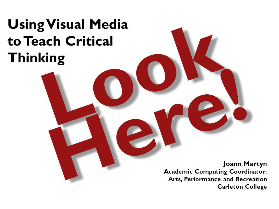 Using Visual Media to Teach Critical Thinking Look Here.