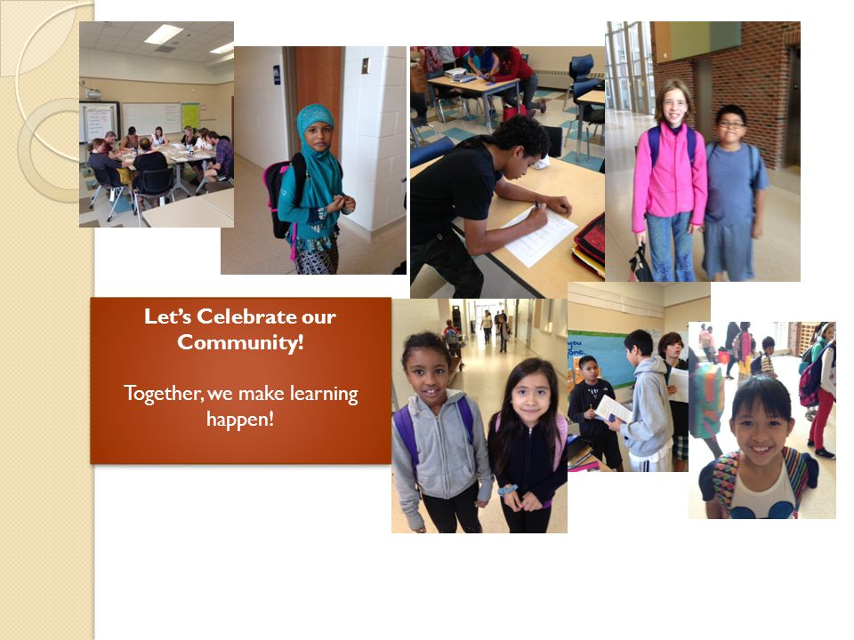 Let's Celebrate our Community. Together, we make learning happen.