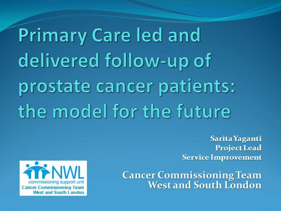 Sarita Yaganti Project Lead Service Improvement Cancer Commissioning Team West and South London