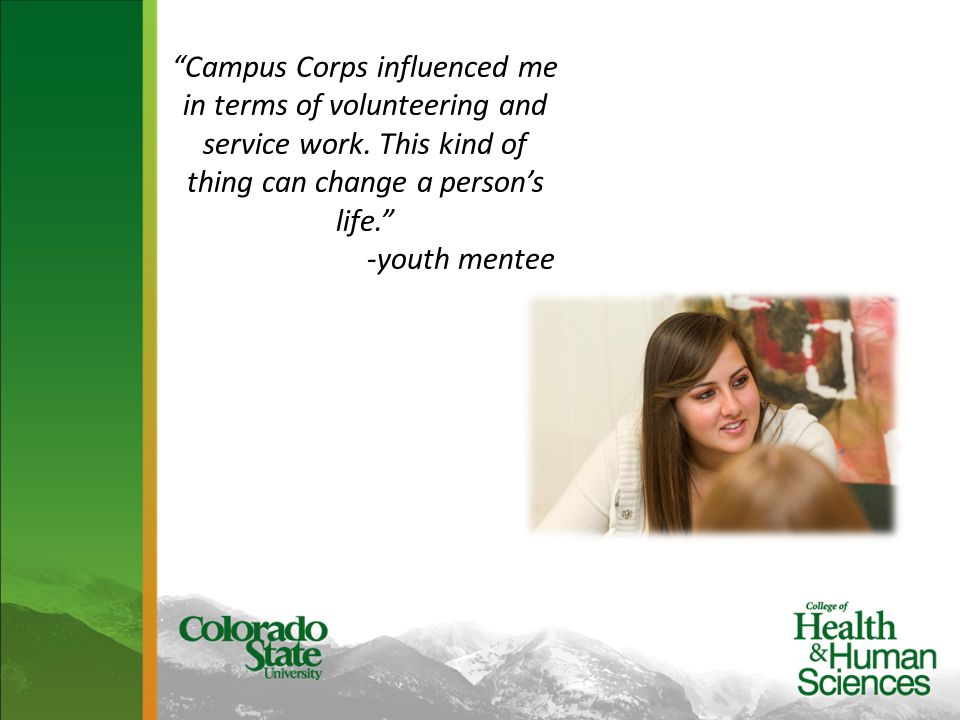 Campus Corps influenced me in terms of volunteering and service work.