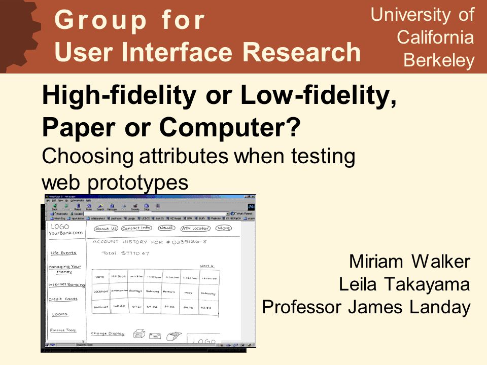High-fidelity or Low-fidelity, Paper or Computer.