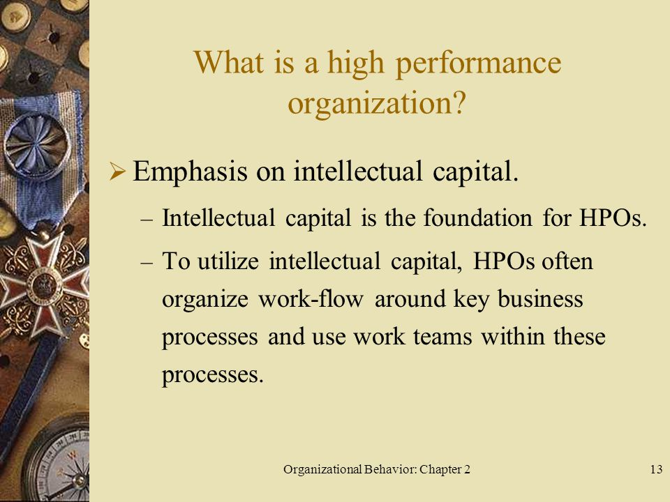Organizational Behavior: Chapter 213 What is a high performance organization.