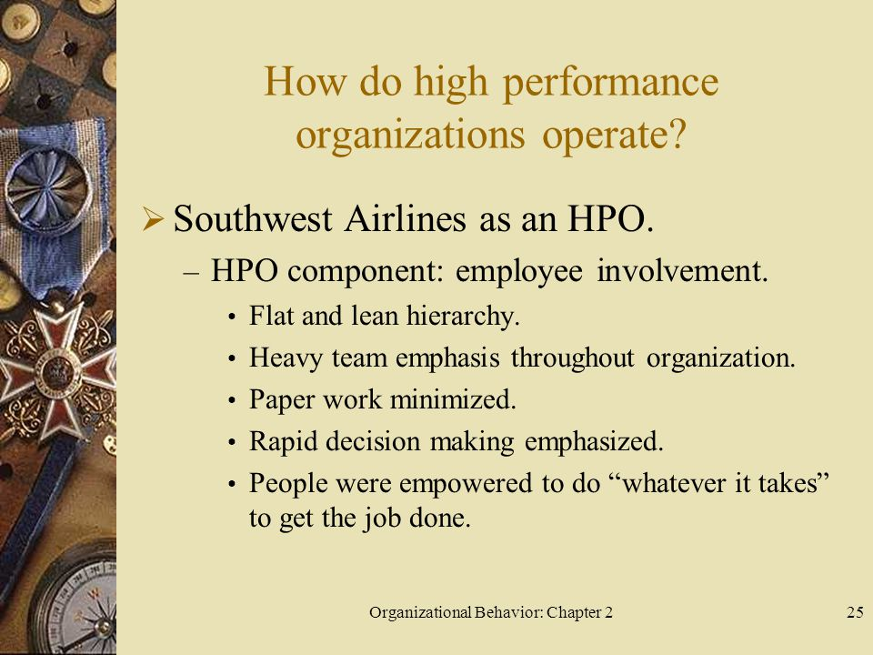 Organizational Behavior: Chapter 225 How do high performance organizations operate.
