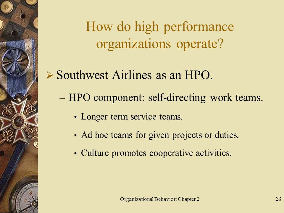 Organizational Behavior: Chapter 226 How do high performance organizations operate.