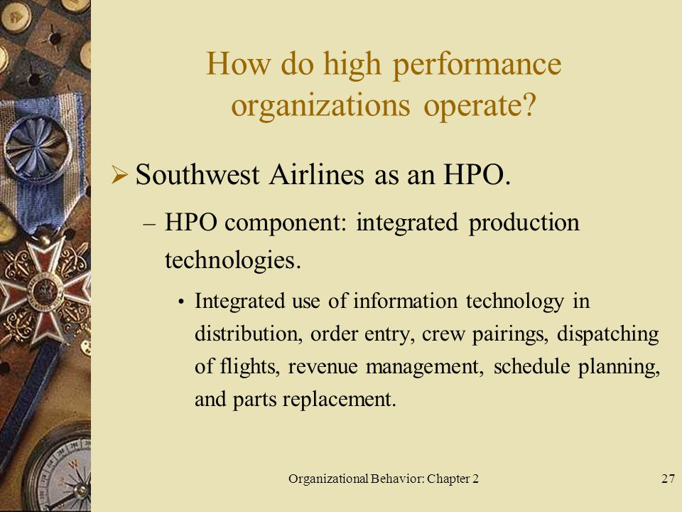 Organizational Behavior: Chapter 227 How do high performance organizations operate.