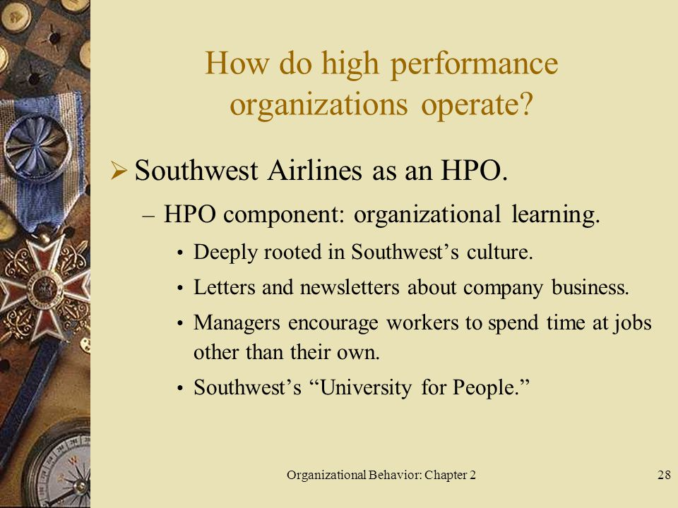 Organizational Behavior: Chapter 228 How do high performance organizations operate.