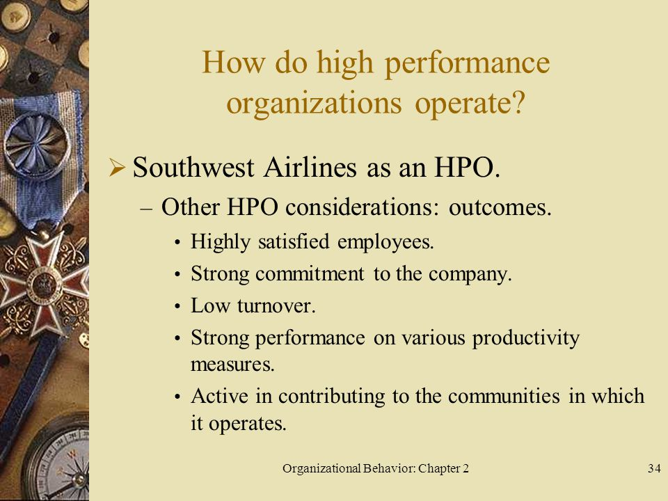 Organizational Behavior: Chapter 234 How do high performance organizations operate.