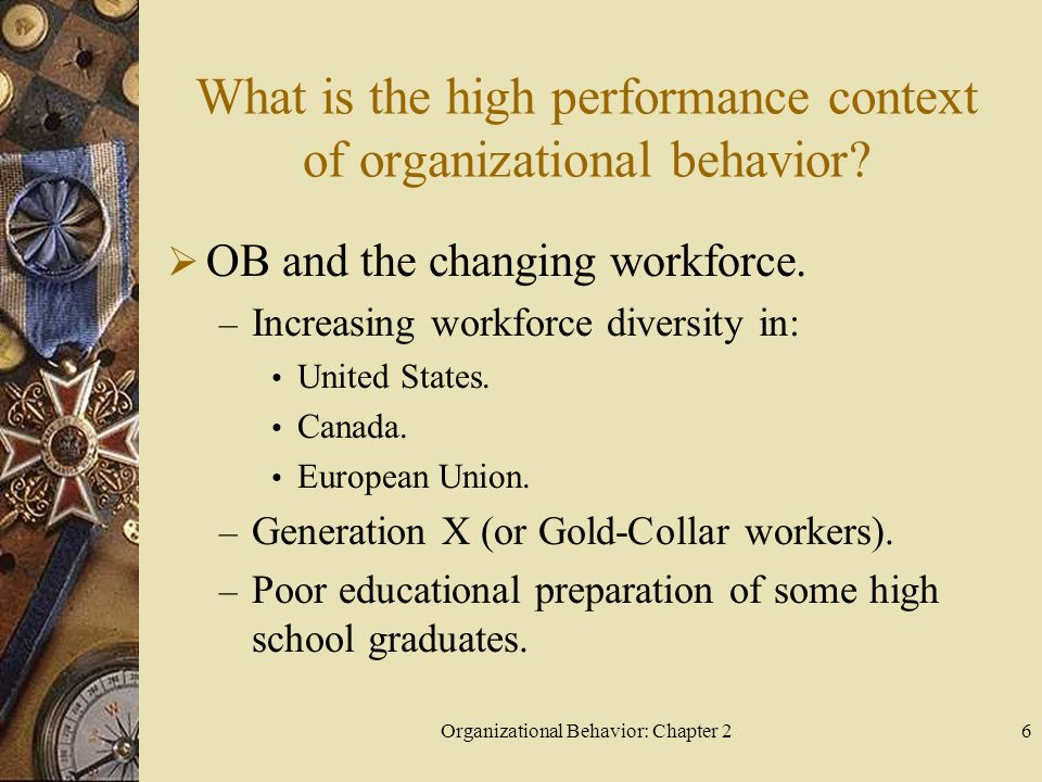 Organizational Behavior: Chapter 26 What is the high performance context of organizational behavior.