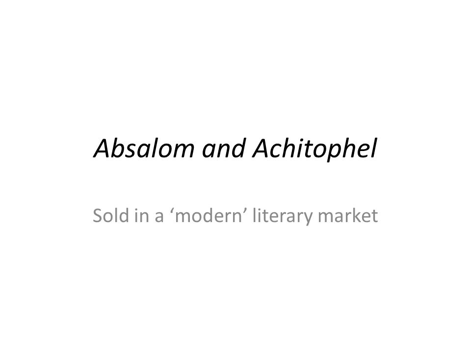 Absalom and Achitophel Sold in a 'modern' literary market