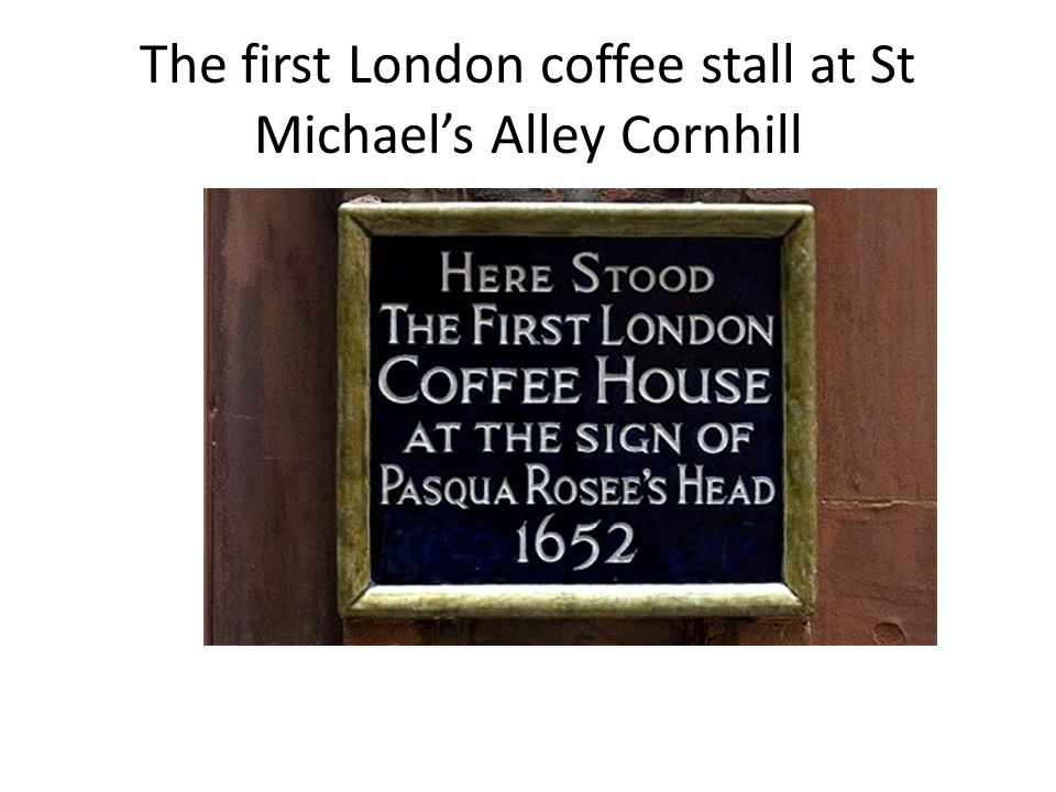 The first London coffee stall at St Michael's Alley Cornhill