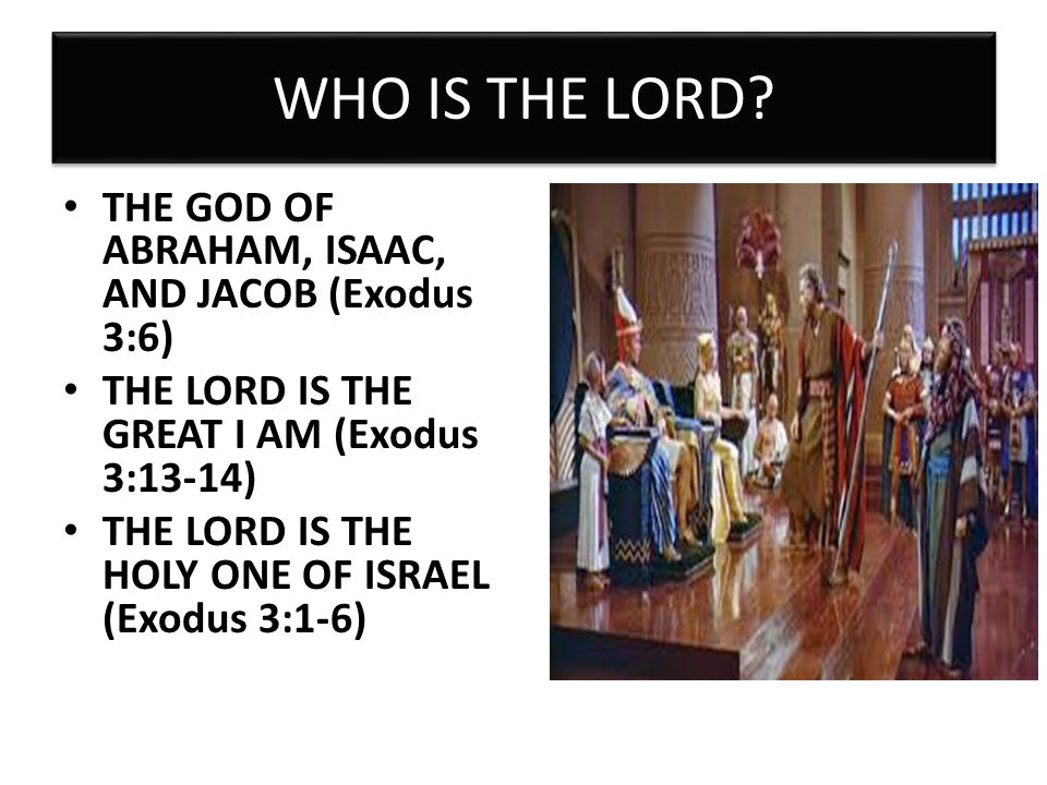 WHO IS THE LORD.