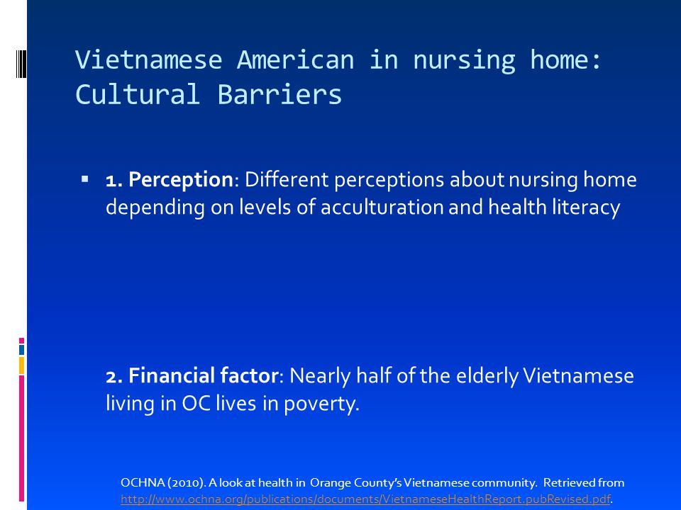 Vietnamese American in nursing home: Cultural Barriers  1.