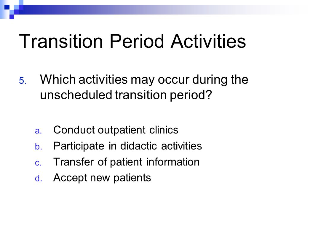 Transition Period Activities 5.