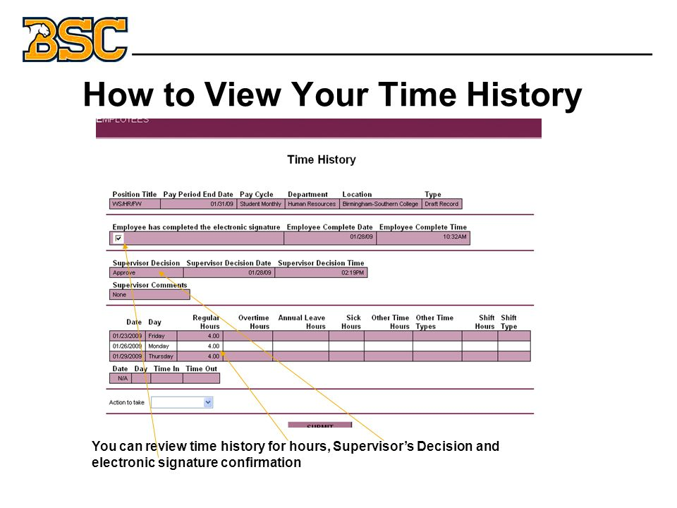 How to View Your Time History _______________________________ You can review time history for hours, Supervisor's Decision and electronic signature confirmation