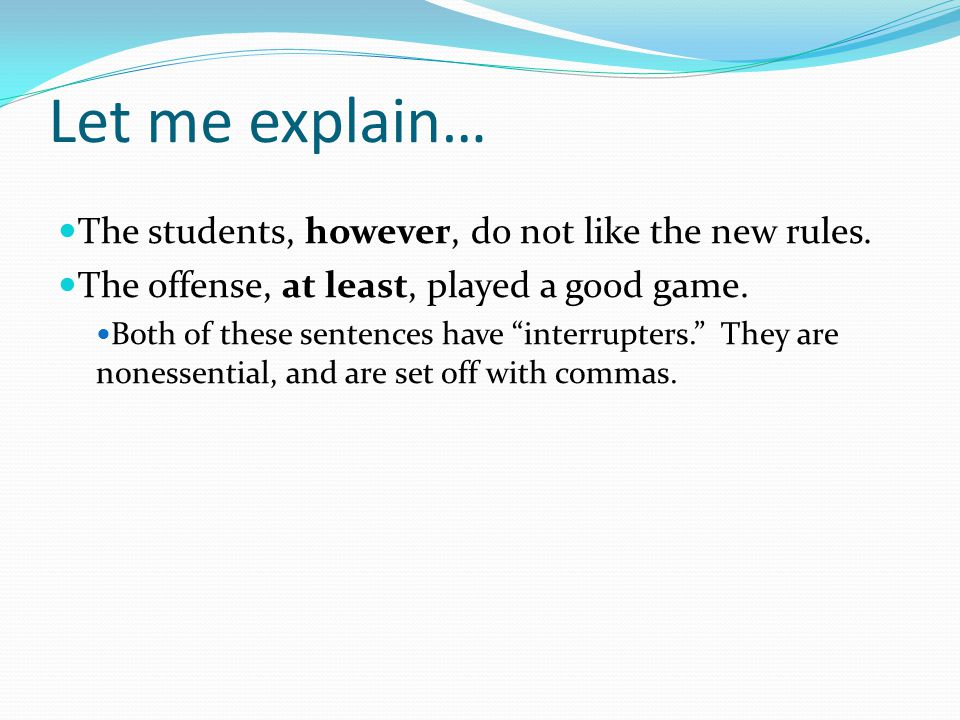 Let me explain… The students, however, do not like the new rules.