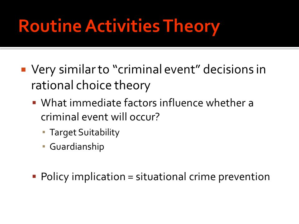  Very similar to criminal event decisions in rational choice theory  What immediate factors influence whether a criminal event will occur.