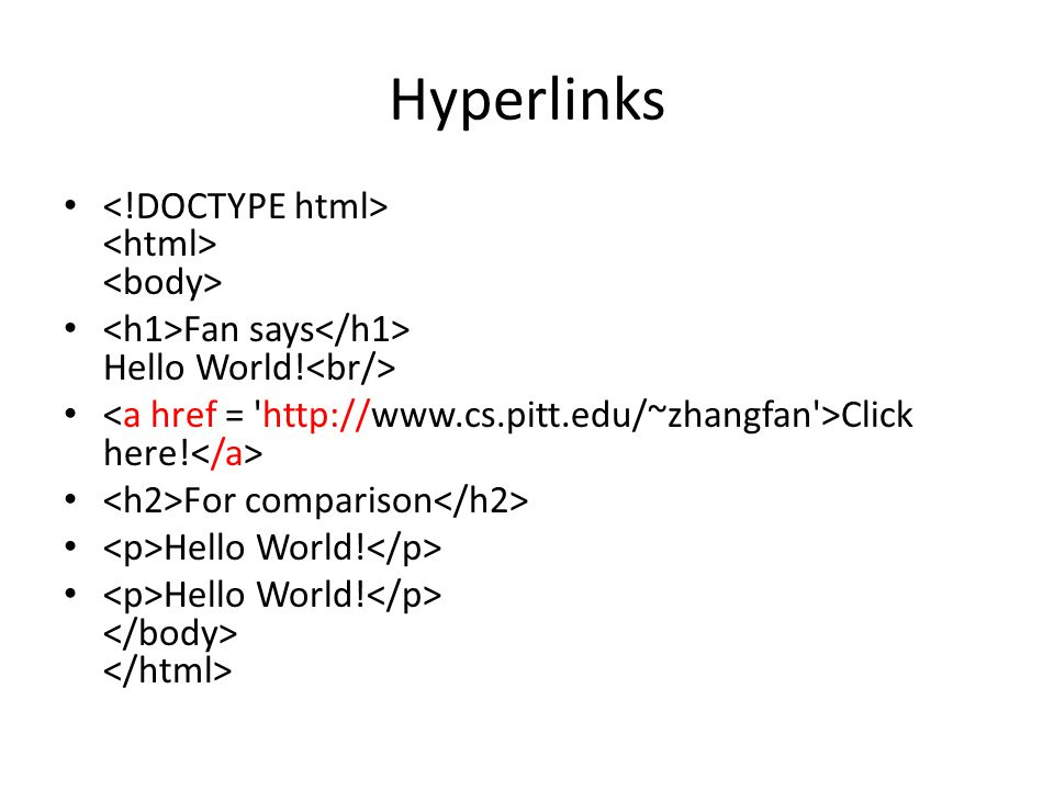 Hyperlinks Fan says Hello World! Click here! For comparison Hello World!