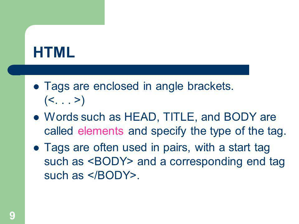 9 Tags are enclosed in angle brackets.