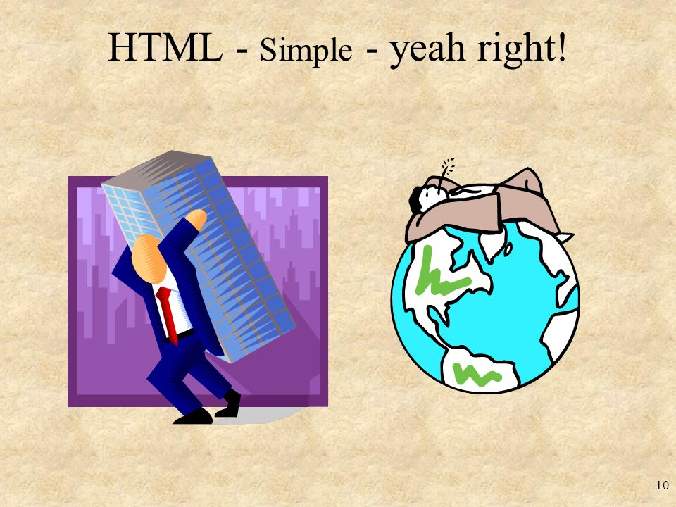 HTML - Simple - yeah right! 10