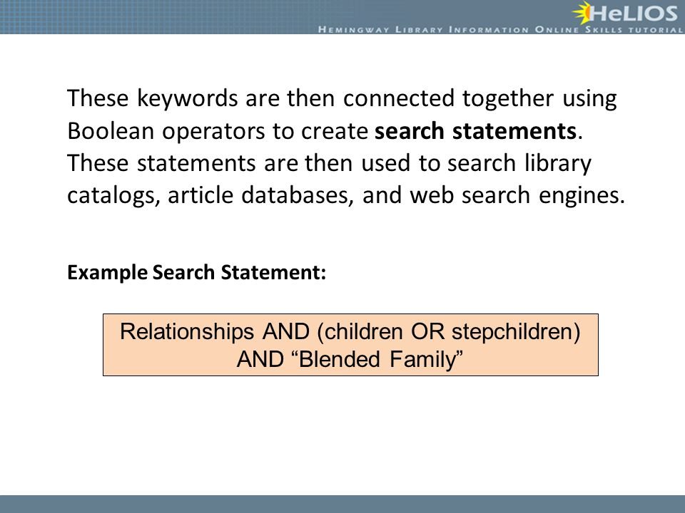 These keywords are then connected together using Boolean operators to create search statements.